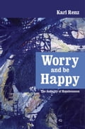 Worry And Be Happy The Audacity of Hopelessness