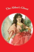 The Abbot's Ghost (Illustrated Edition): Maurice Treherne's Temptation by Louisa May Alcott