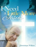 I Need a Little More Jesus by Dominique Wilkins