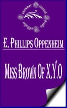 Miss Brown of X.Y.O by E. Phillips Oppenheim