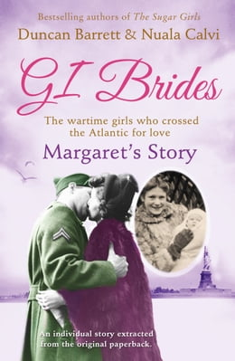 Book Margaret's Story (GI Brides Shorts, Book 2) by Duncan Barrett