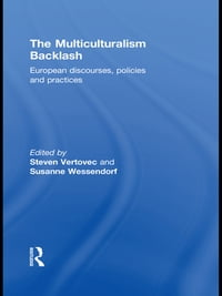 The Multiculturalism Backlash: European Discourses, Policies and Practices