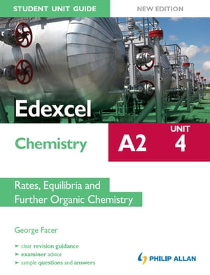 Edexcel A2 Chemistry Student Unit Guide New Edition: Unit 4 Rates,  Equilibria and Further Organic Chemistry
