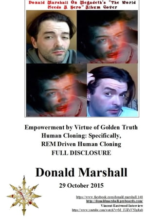 Empowerment by Virtue of Golden Truth, Human Cloning: Specifically, REM Driven Human Cloning, Full Disclosure by Donald Marshall