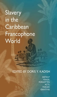 Slavery in the Caribbean Francophone World