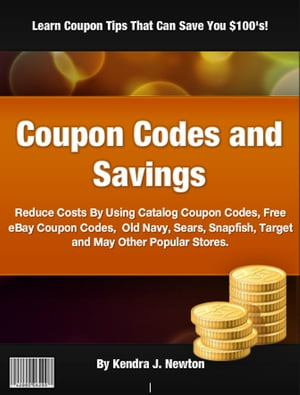 Coupon Codes and Savings by Kendra J. Newton