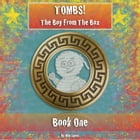 Tombs! The Boy From The Box by Milo James