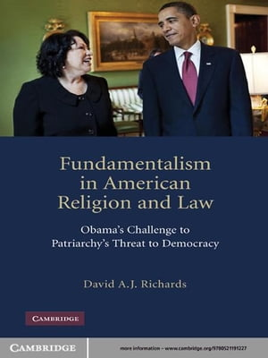 Fundamentalism in American Religion and Law Obama's Challenge to Patriarchy's Threat to Democracy
