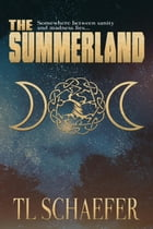 The Summerland: Mariposa, #1 by TL Schaefer