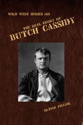 The Real Story of Butch Cassidy, Leader of the Wild Bunch 5cb8bcc3-e136-419a-800f-221e5835791f