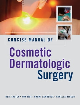 Book Concise Manual of Cosmetic Dermatologic Surgery by Sadick, Neil