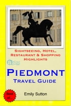 Turin & The Piedmont Region (Italy) Travel Guide - Sightseeing, Hotel, Restaurant & Shopping Highlights (Illustrated) by Emily Sutton