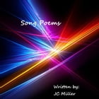 Song Poems by JC Miller