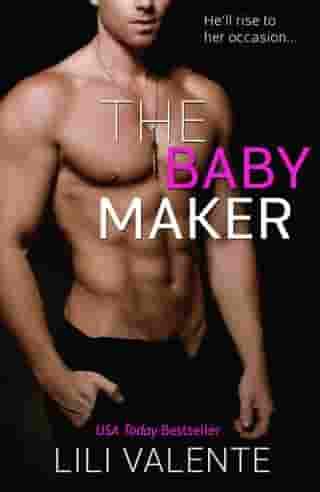 The Baby Maker by Lili Valente