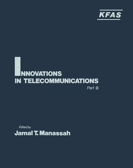 Book Innovations in Telecommunications Part B by Manassah, Jamal