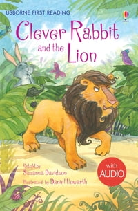 Clever Rabbit and the Lion: Usborne First Reading: Level Two