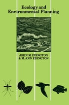 Ecology and Environmental Planning by J. M. Edington