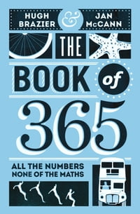 The Book of 365: All the Numbers, None of the Maths