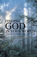 Finding God in Your World ececebc7-f024-401f-8b1d-e66543bbbac7