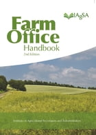 Farm Office Handbook 2nd Edition by The Institute of Agricultural Secretaries and Administrators (IAgSA)