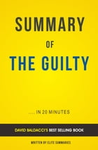 Summary of The Guilty: by David Baldacci , Includes Analysis by Elite Summaries