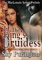 The King's Druidess (The MacLomain Series- Prelude) by Sky Purington