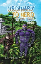 Ordinary to Hero in One Fall by K.R. Freeman