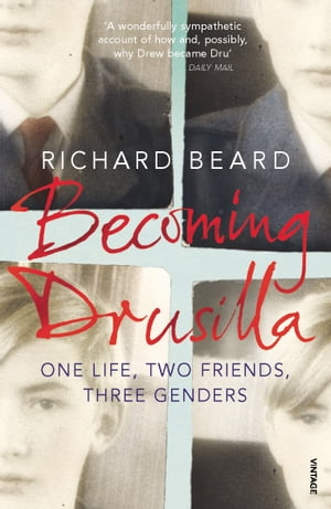 Becoming Drusilla One Life,  Two Friends,  Three Genders