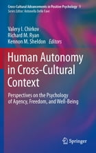 Human Autonomy in Cross-Cultural Context: Perspectives on the Psychology of Agency, Freedom, and…