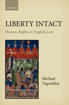 Liberty Intact: Human Rights in English Law