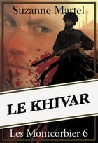 Le Khivar by Suzanne Martel