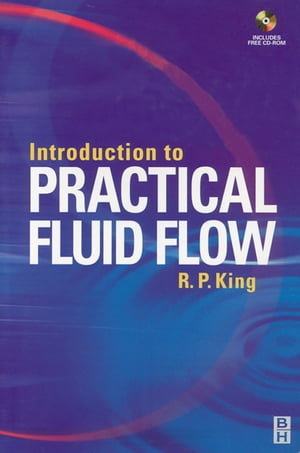 Introduction to Practical Fluid Flow