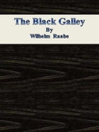 The Black Galley by Wilhelm Raabe