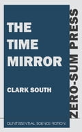 9781537819921 - Clark South: The Time Mirror - Livre