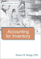 Accounting for Inventory by Steven Bragg