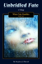 Unbridled Fate by Stephen J. Flitcraft