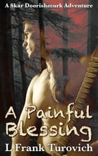 A Painful Blessing by L Frank Turovich