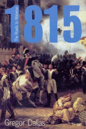 1815 The Roads to Waterloo