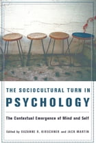 The Sociocultural Turn in Psychology: The Contextual Emergence of Mind and Self by Suzanne Kirschner