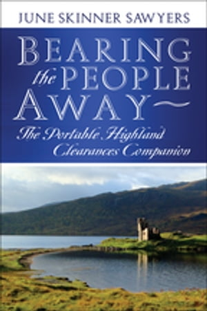 Bearing the People Away The Portable Highland Clearances Companion