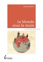 Le Monde sous la main by Georges Martinez