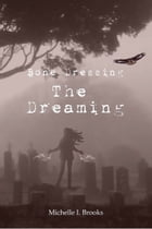 Bone Dressing: The Dreaming by Michelle I. Brooks