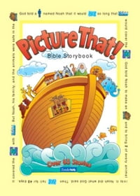 Picture That!: Bible Storybook