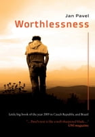 Worthlessness by Jan Pavel
