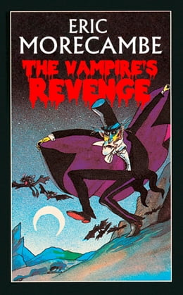 Book The Vampire's Revenge (The Reluctant Vampire, Book 2) by Eric Morecambe