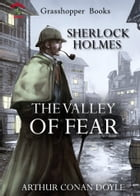 THE VALLEY OF FEAR: The Complete Illustrated Novels of Sherlock Holmes NO 4 by ARTHUR CONAN DOYLE