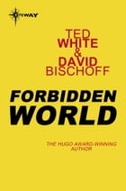 Forbidden World by Ted White