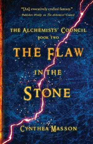 The Flaw in the Stone: The Alchemists' Council, Book 2