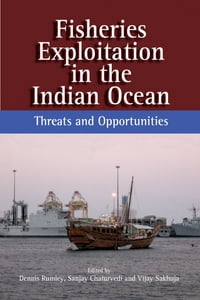Fisheries Exploitation in the Indian Ocean: Threats and Opportunities