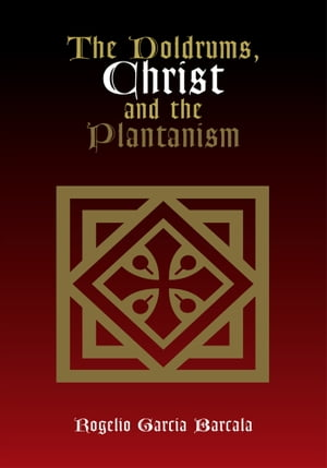 The Doldrums, Christ and the Plantanism by Rogelio Garcia Barcala